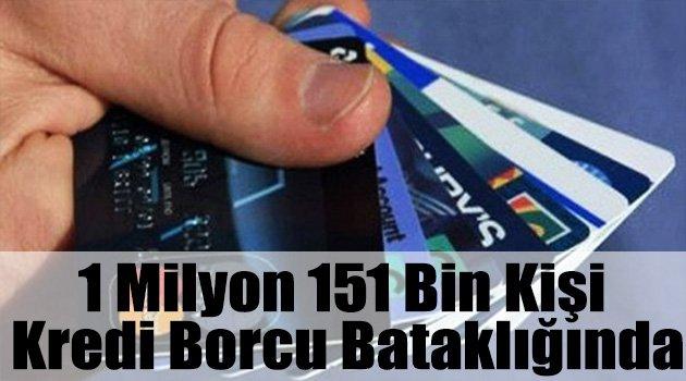 1 Milyon 151 Bin Kişi Kredi Borcu Bataklığında