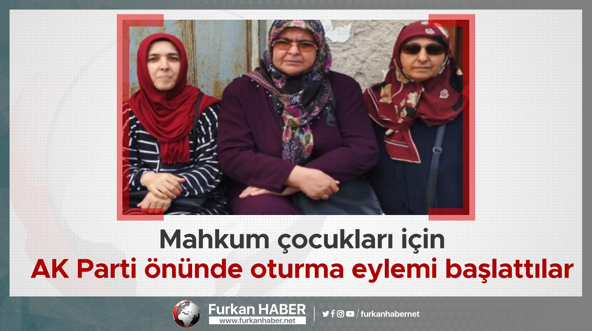 Mahkum çocukları için AK Parti önünde oturma eylemi başlattılar