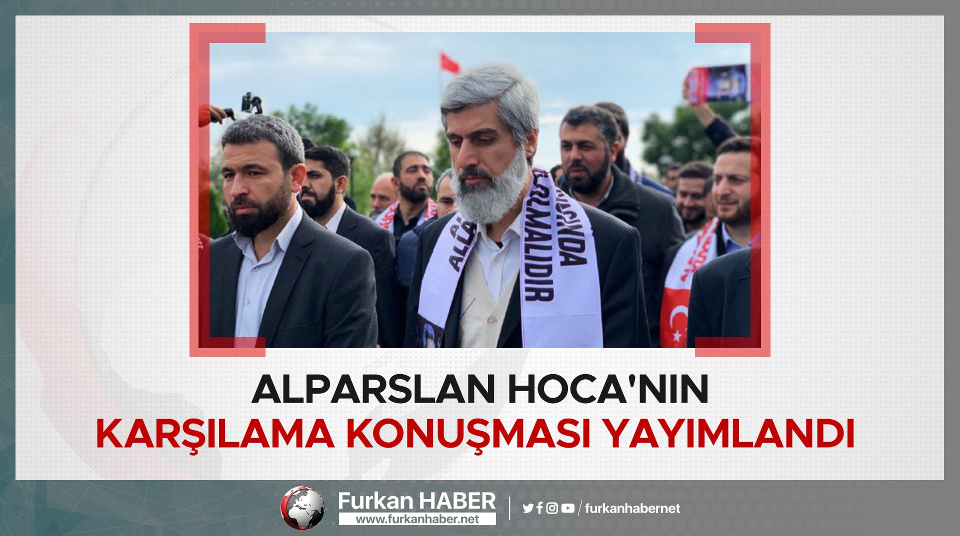 Alparslan Hoca'nın Karşılama Konuşması Yayımlandı
