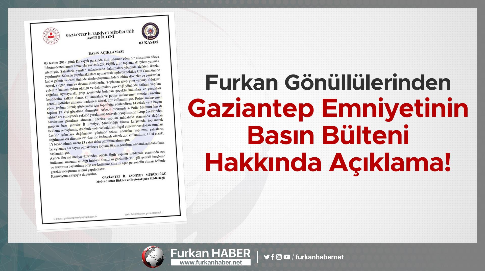 Furkan Gönüllülerinden Gaziantep Emniyetinin Basın Bülteni Hakkında Açıklama!
