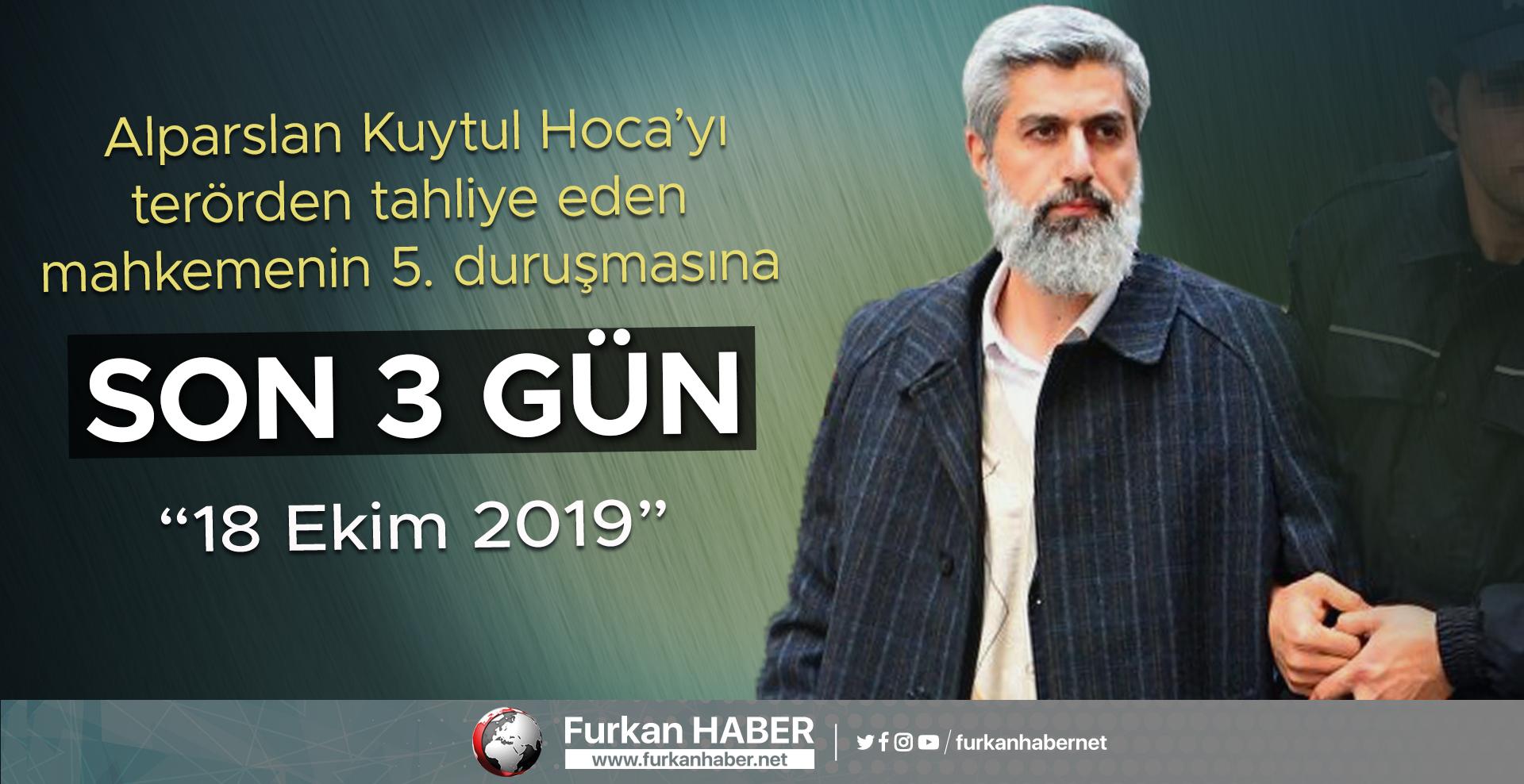 Alparslan Kuytul Hocanın Mahkemesine 3 Gün Kaldı!