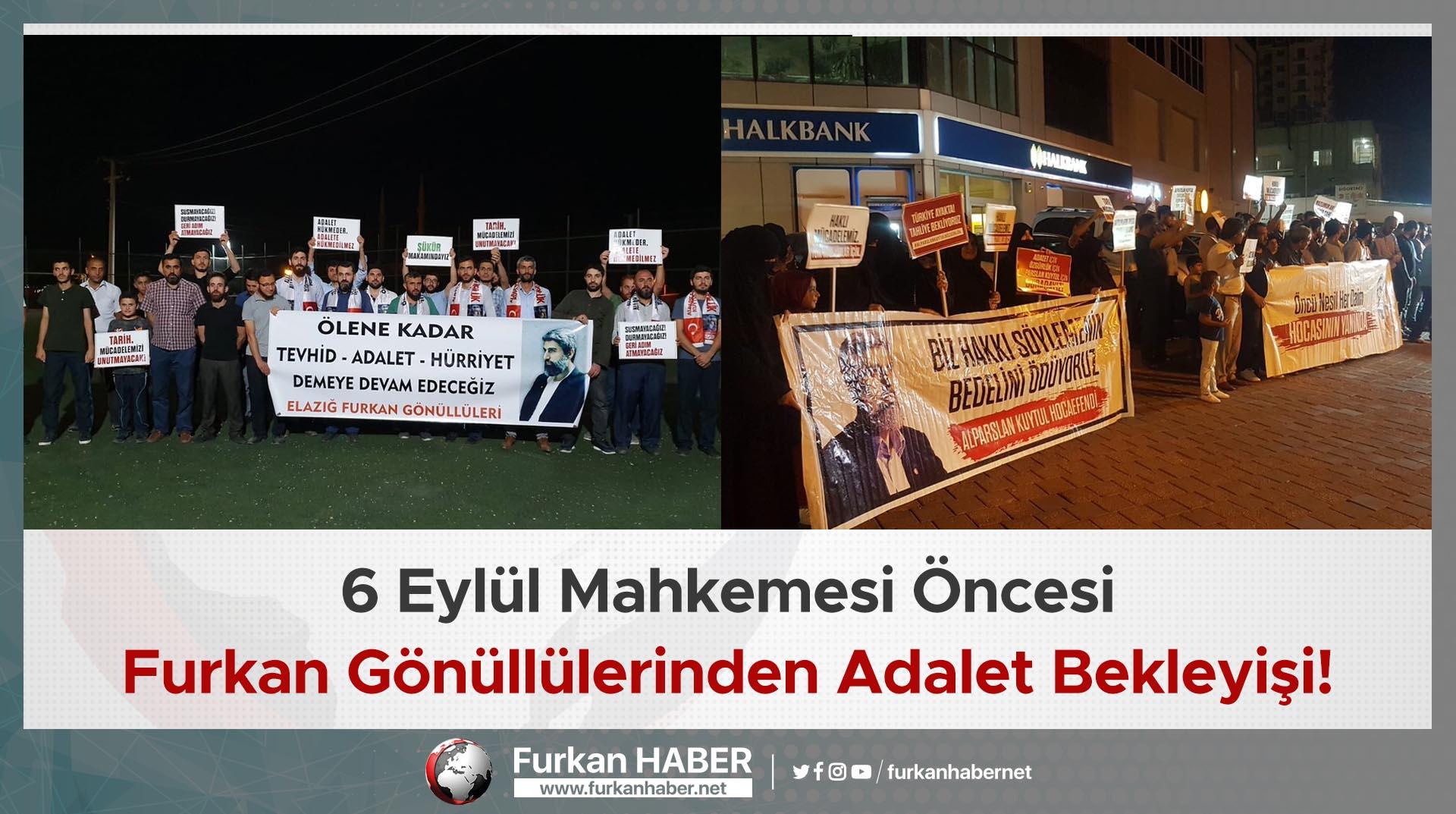6 Eylül Mahkemesi Öncesi Furkan Gönüllülerinden Adalet Bekleyişi!