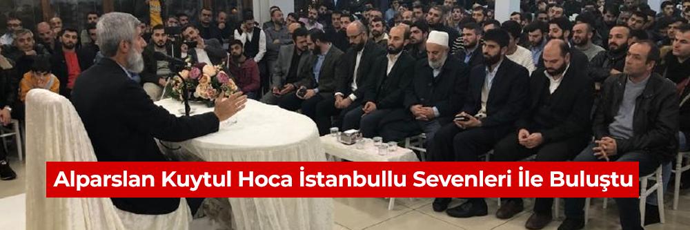 Alparslan Kuytul Hoca İstanbullu Sevenleri İle Buluştu