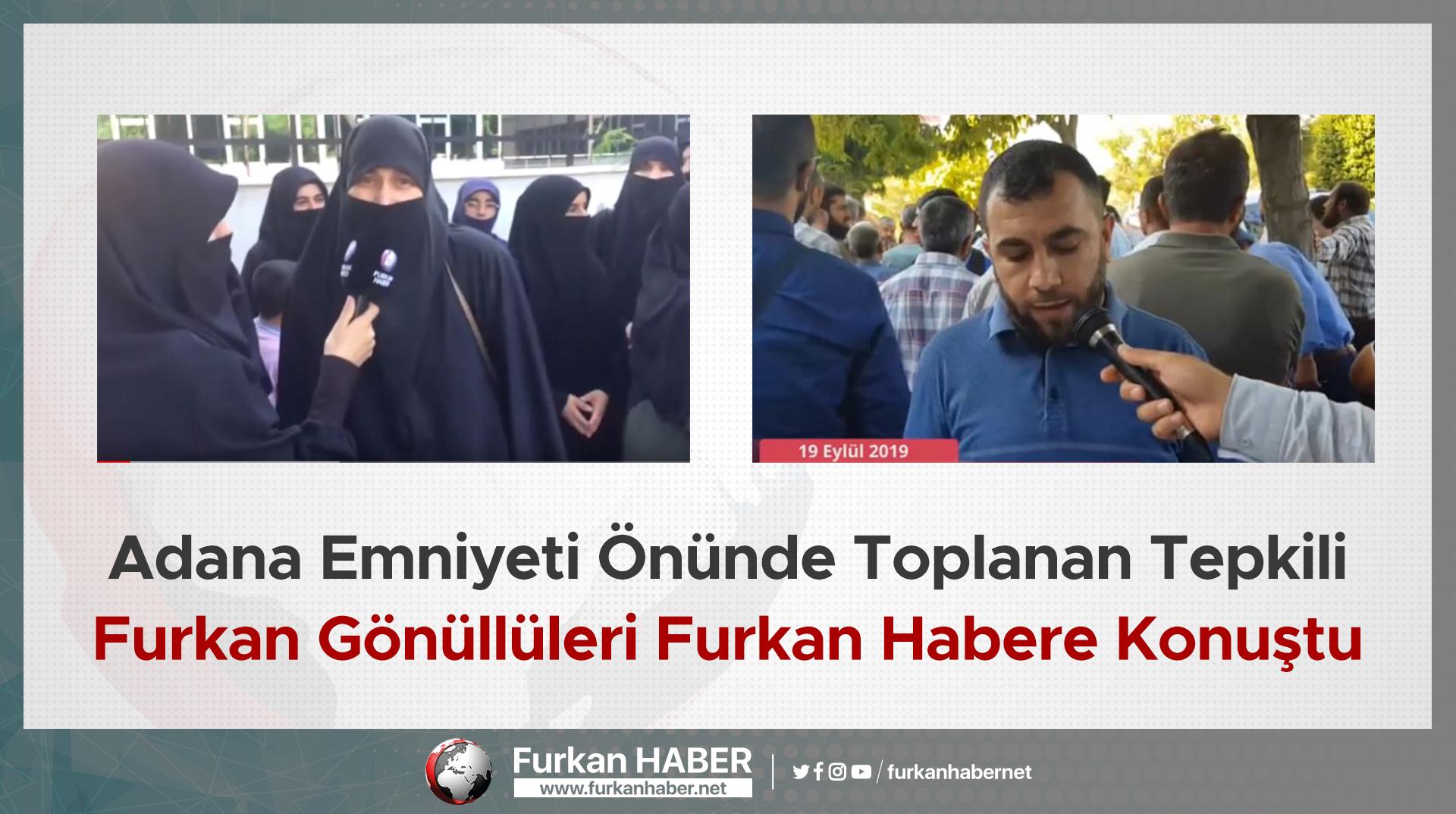 Adana Emniyeti Önünde Toplanan Tepkili Furkan Gönüllüleri Furkan Habere Konuştu