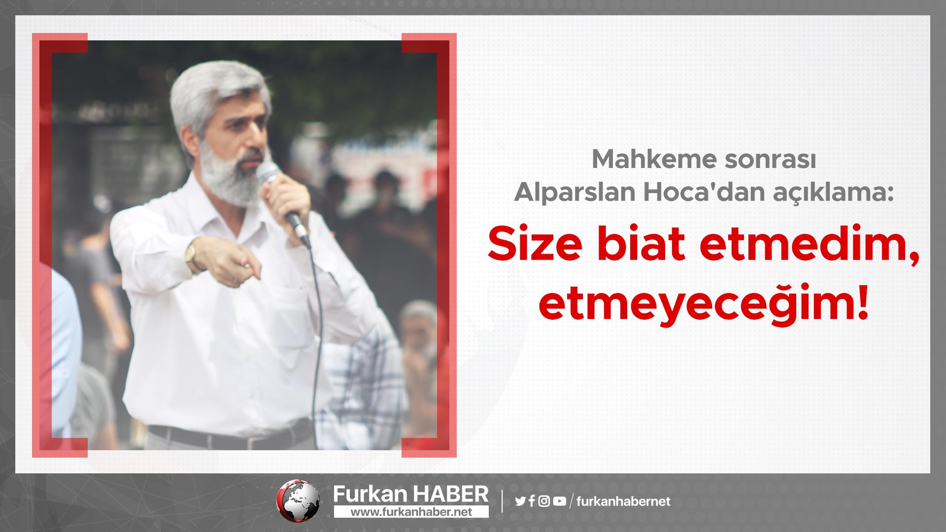 Mahkeme sonrası Alparslan Hoca'dan açıklama: Size biat etmedim, etmeyeceğim!