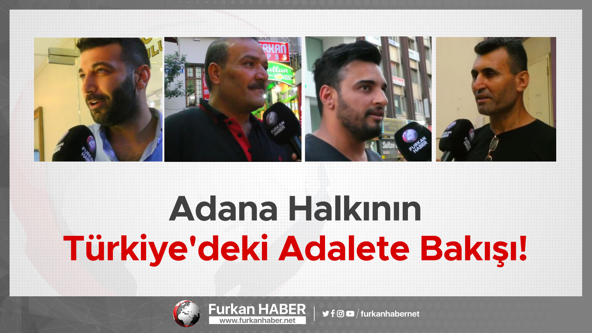 Adana Halkının Türkiye'deki Adalete Bakışı!