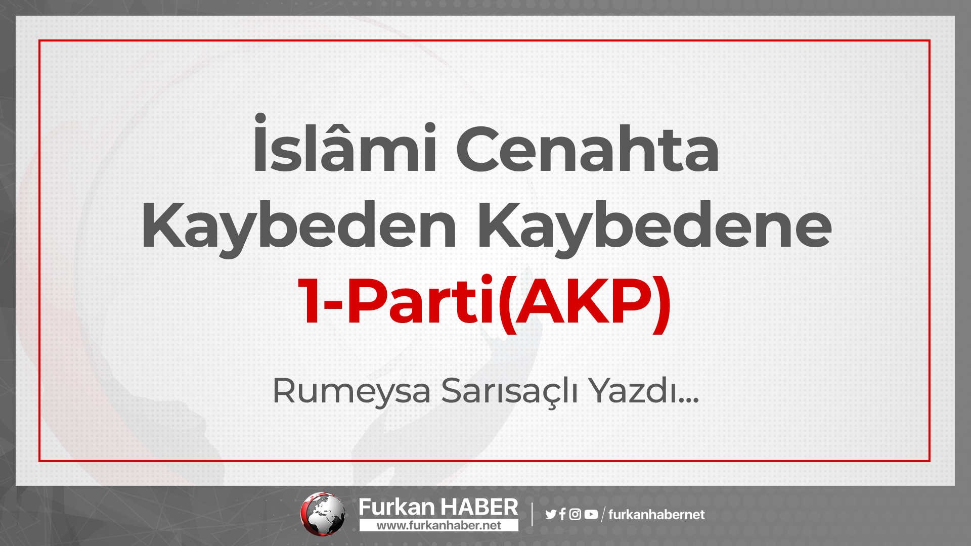 İslâmi Cenahta Kaybeden Kaybedene-1 Parti (AKP)