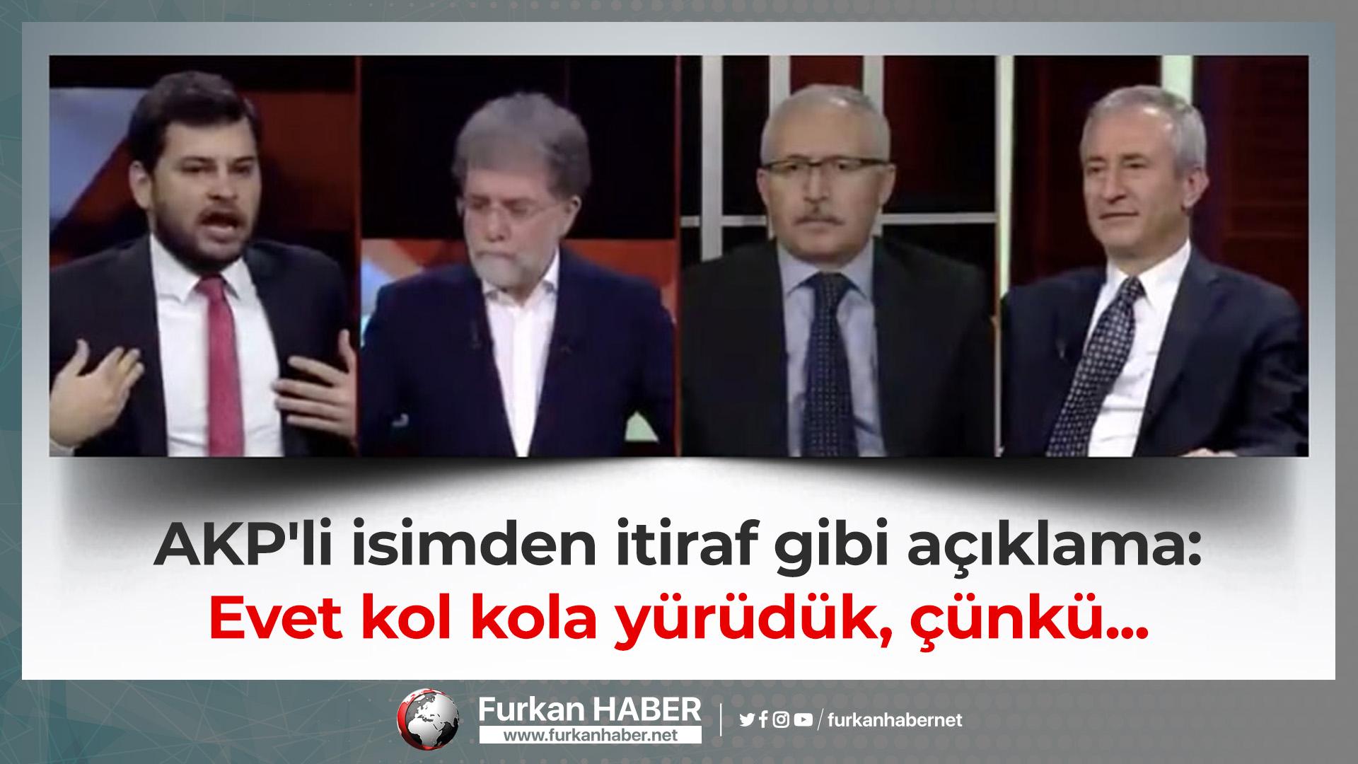 AKP'li isimden itiraf gibi açıklama: Evet kol kola yürüdük, çünkü...