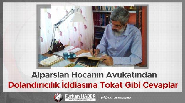 Alparslan Hocanın Avukatından Dolandırıcılık İddiasına Tokat Gibi Cevaplar