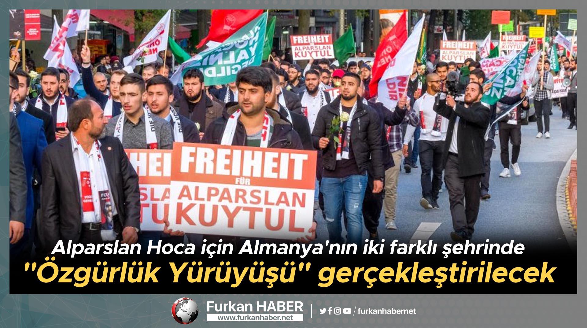 """Alparslan Hoca için Almanya'nın iki farklı şehrinde """"Özgürlük Yürüyüşü"""" gerçekleştirilecek"""