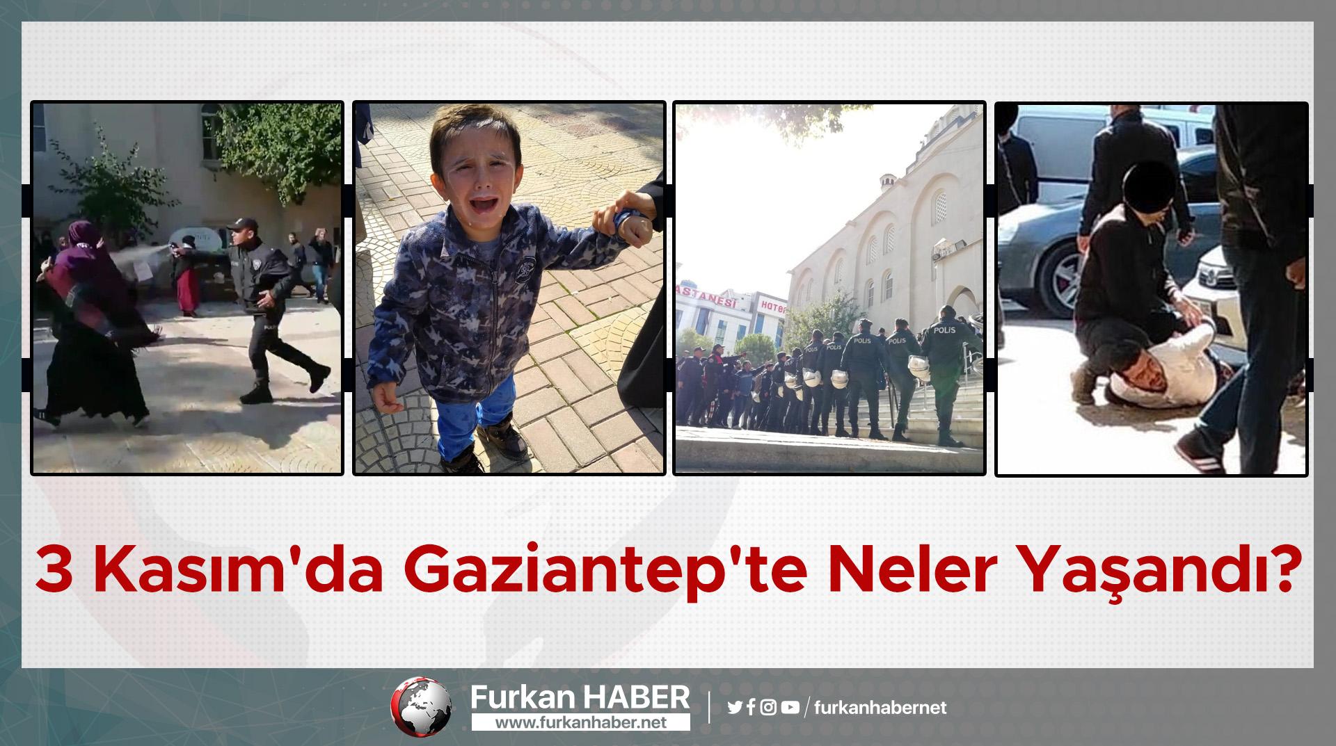 3 Kasım'da Gaziantep'te Neler Yaşandı?