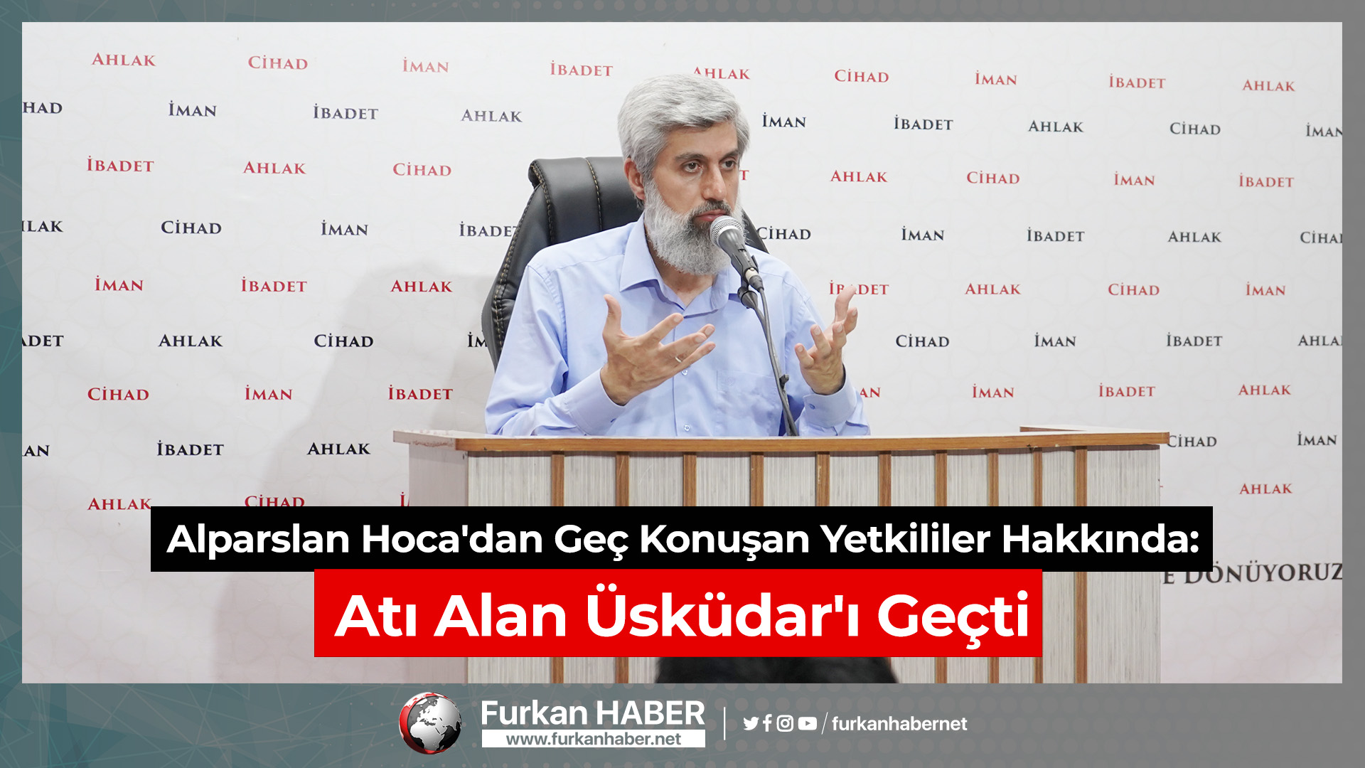 Alparslan Hoca'dan Geç Konuşan Yetkililer Hakkında: Atı Alan Üsküdar'ı Geçti