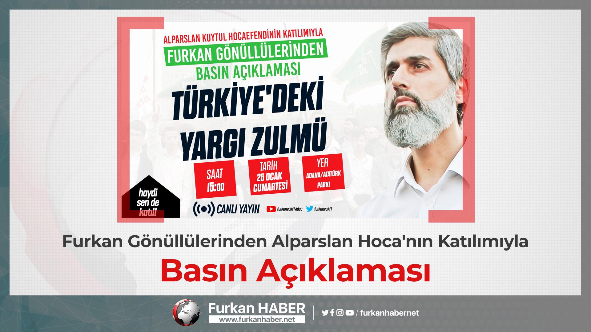 Furkan Gönüllülerinden Alparslan Kuytul Hoca'nın Katılımıyla Basın Açıklaması