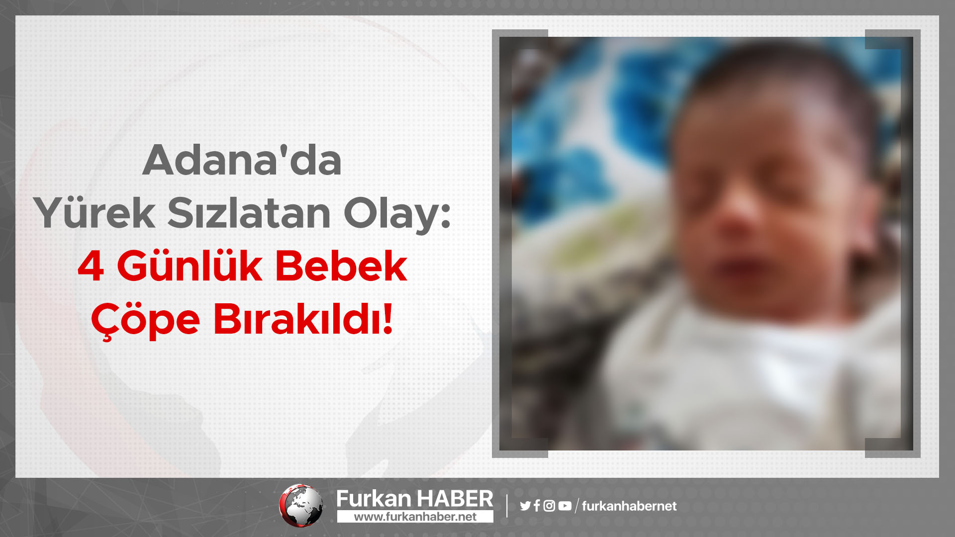Adana'da Yürek Sızlatan Olay: 4 Günlük Bebek Çöpe Bırakıldı!