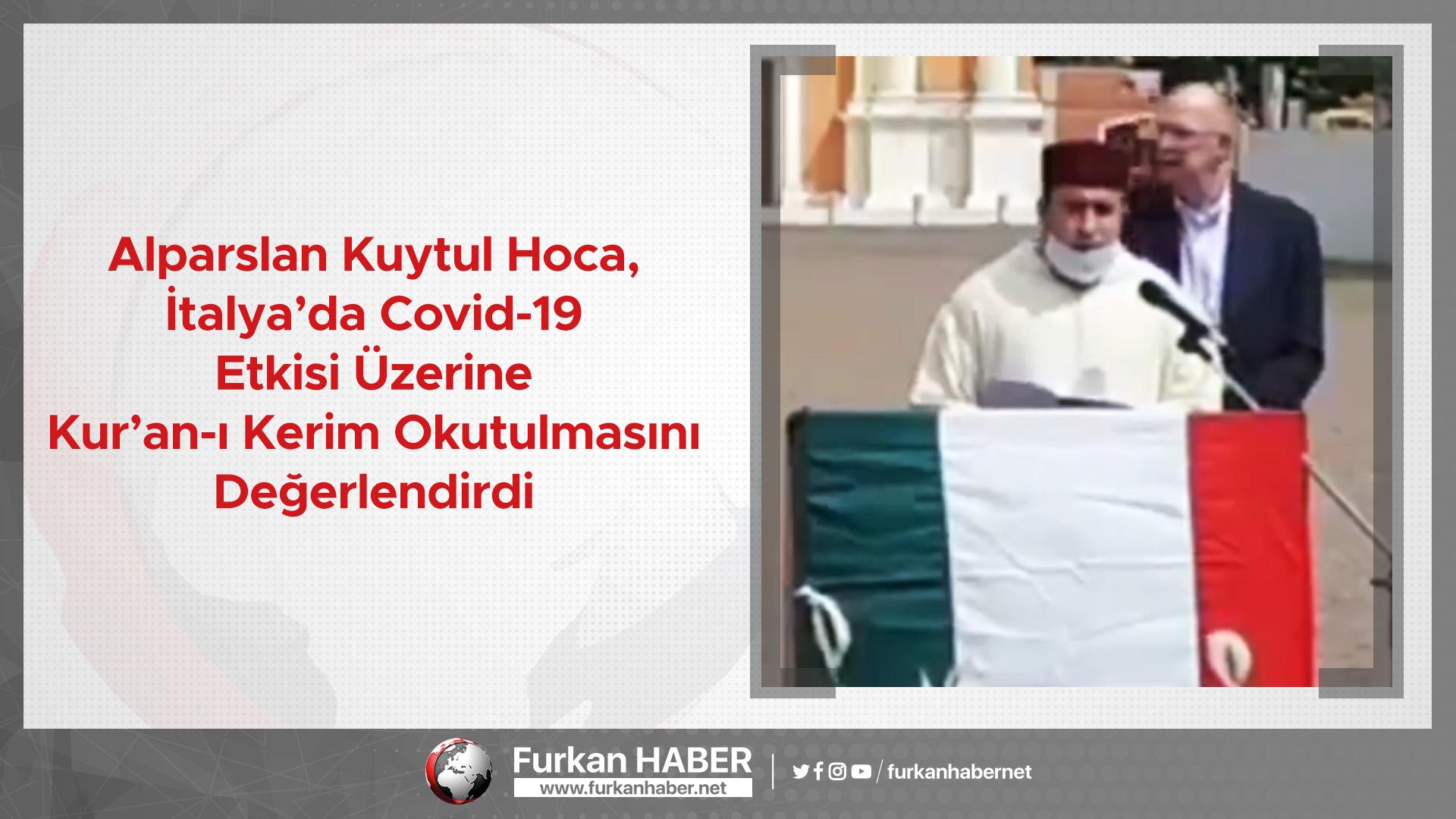 Alparslan Kuytul Hoca, İtalya'da Covid-19 Etkisi Üzerine Kur'an-ı Kerim Okutulmasını Değerlendirdi