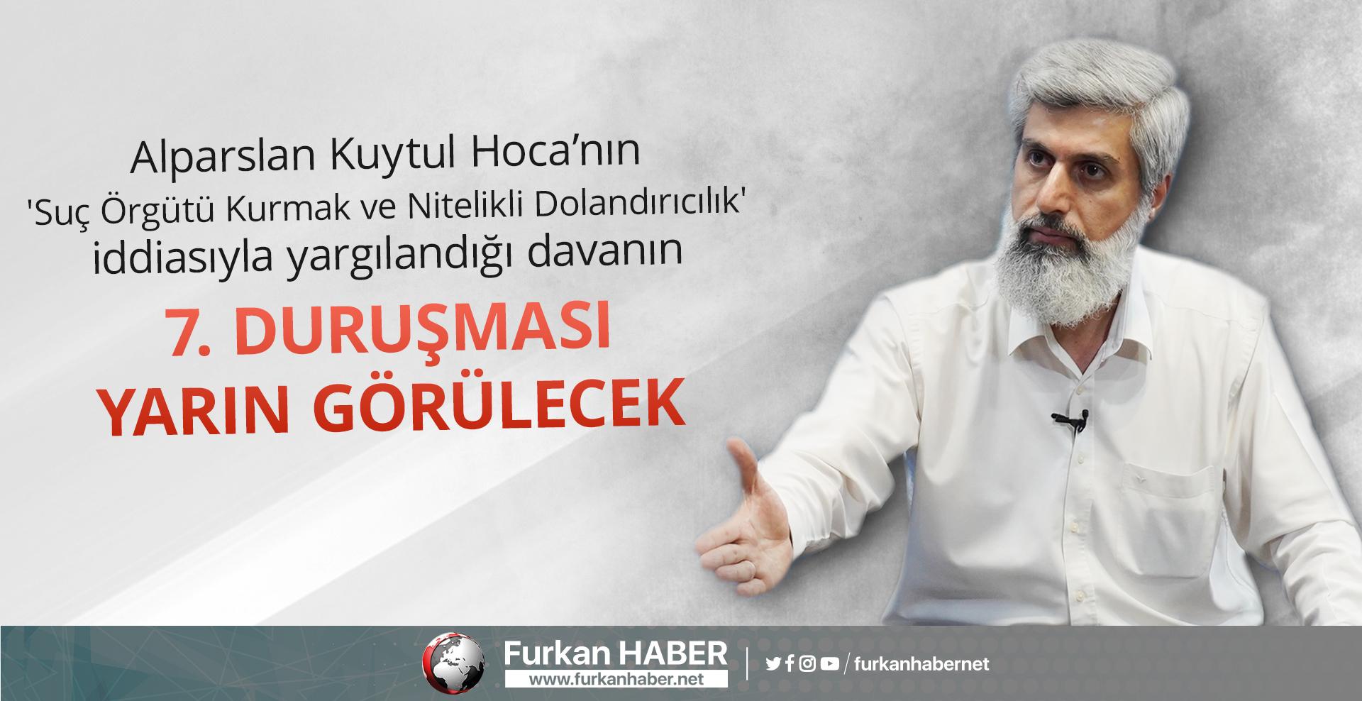 Alparslan Kuytul Hoca'nın Yarın Mahkemesi Var