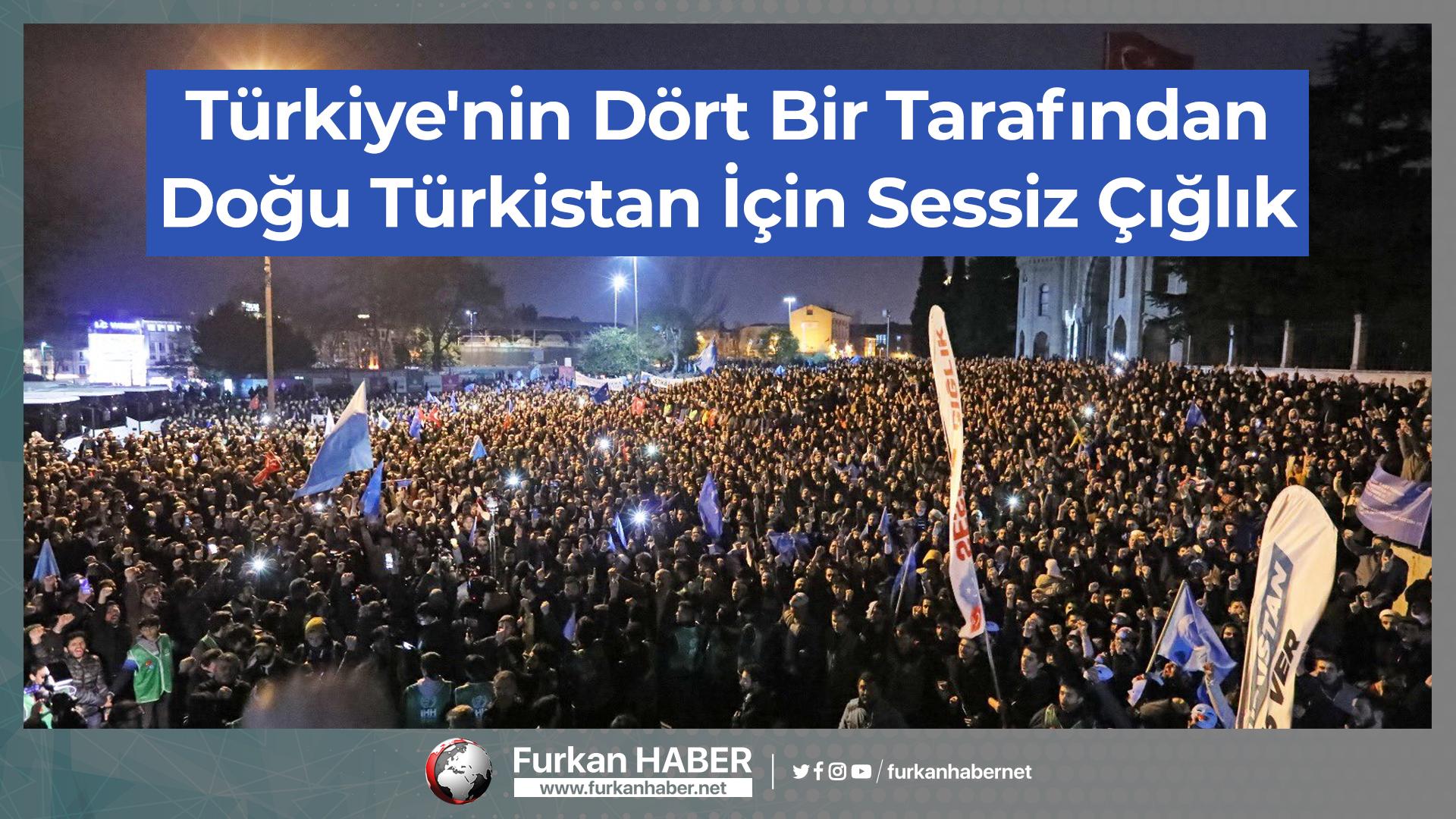 Türkiye'nin Dört Bir Tarafından Doğu Türkistan İçin Sessiz Çığlık
