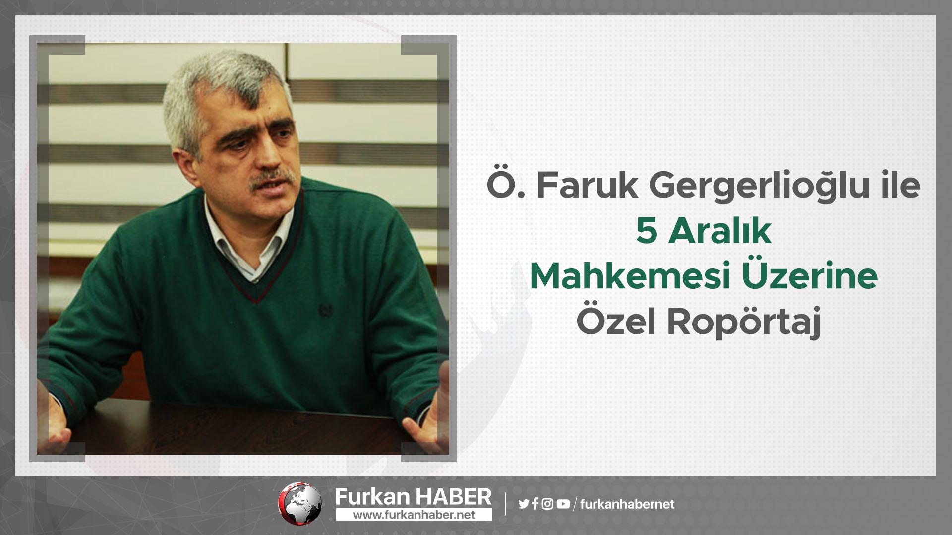 Ömer Faruk Gergerlioğlu ile 5 Aralık Mahkemesi Üzerine Özel Ropörtaj