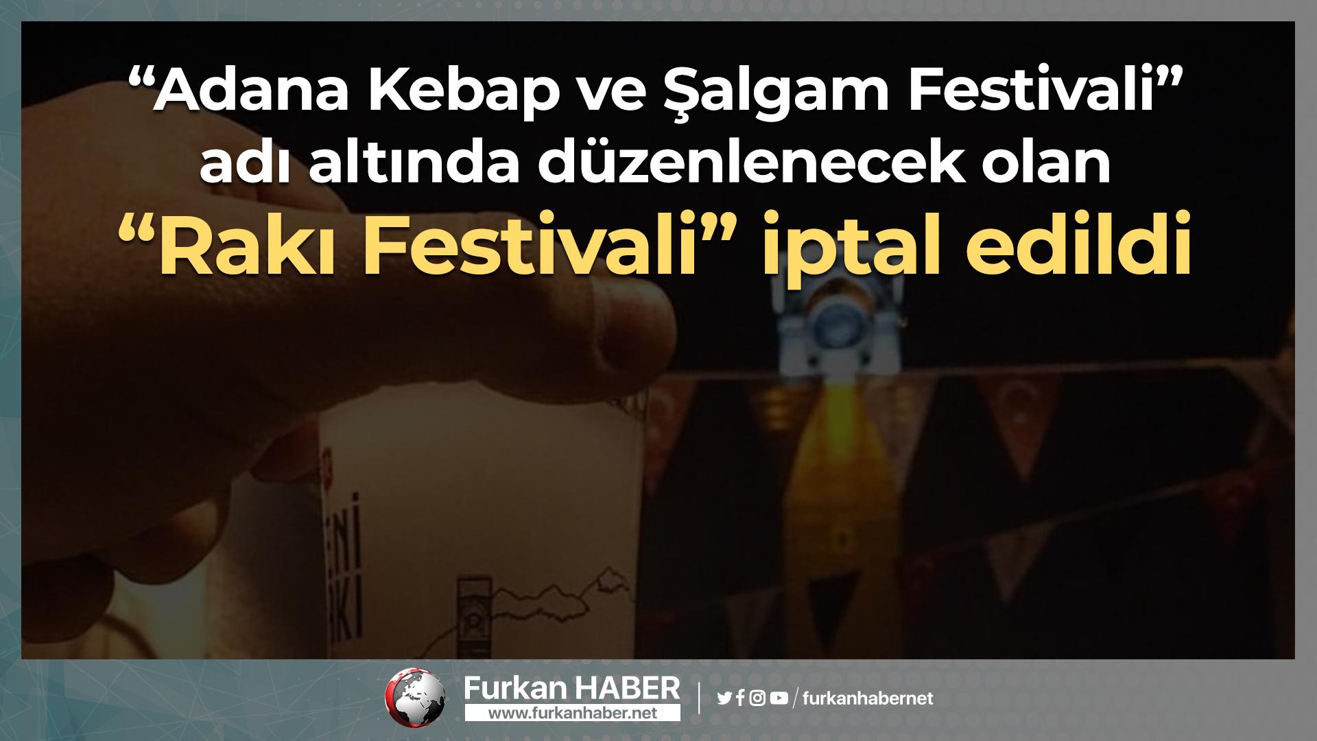 Adana'da Düzenlenecek Olan Rakı Festivali İptal Edildi