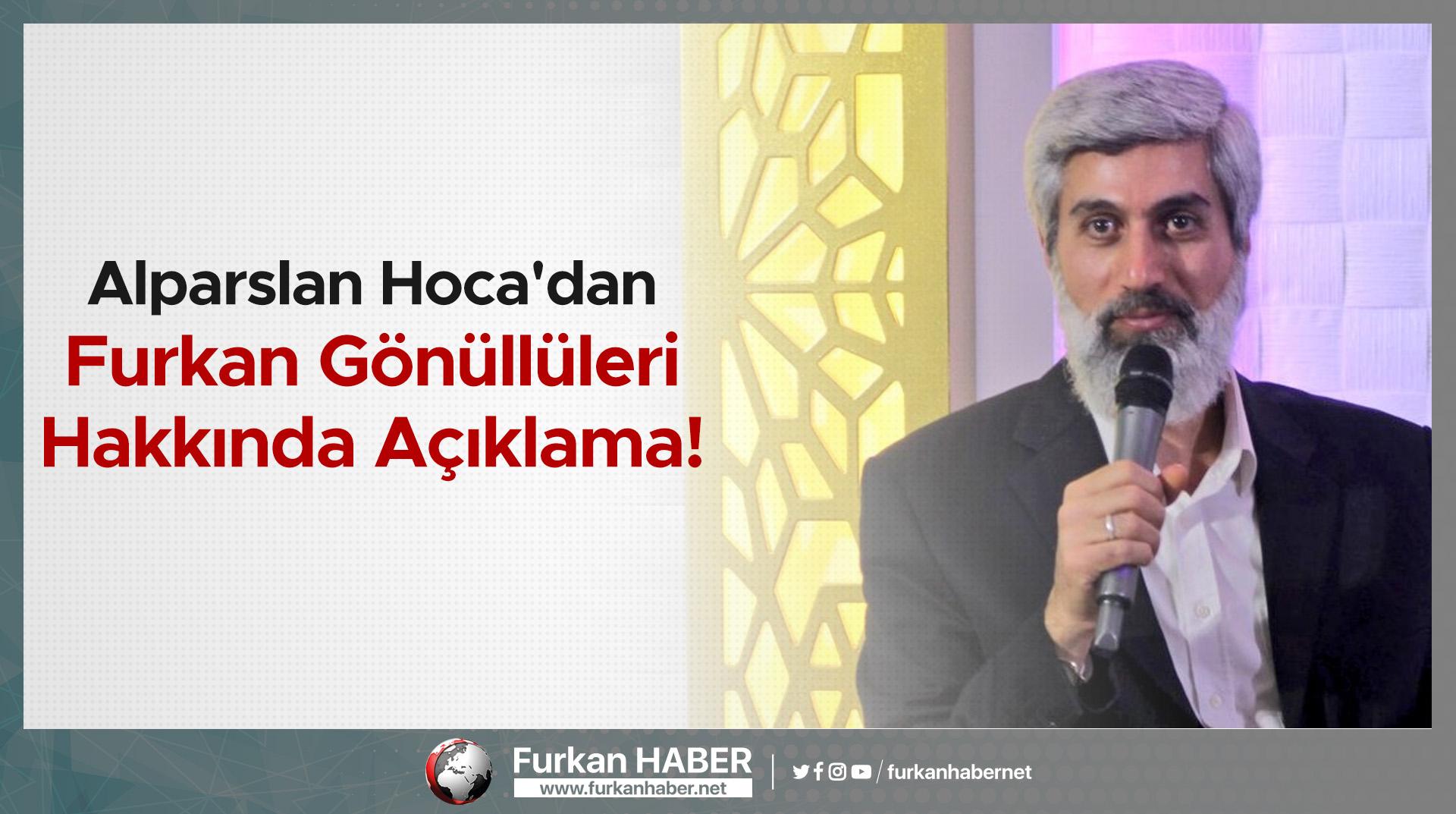 Alparslan Hoca'dan Furkan Gönüllüleri Hakkında Açıklama!