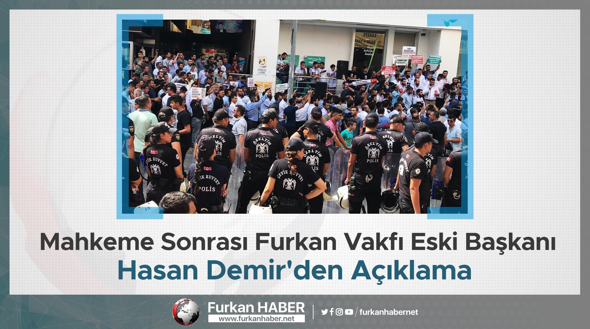 Mahkeme Sonrası Furkan Vakfı Eski Başkanı Hasan Demir'den Açıklama