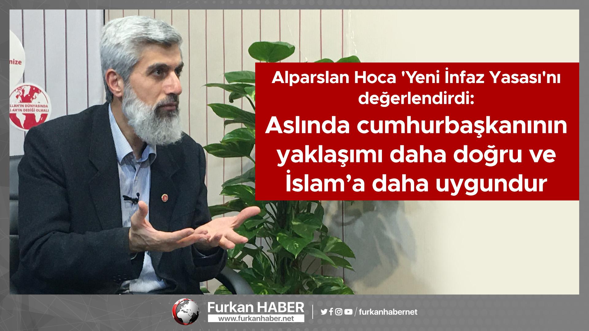 Alparslan Hoca 'Yeni İnfaz Yasası'nı değerlendirdi: Aslında cumhurbaşkanının yaklaşımı daha doğru ve İslam'a daha uygundur
