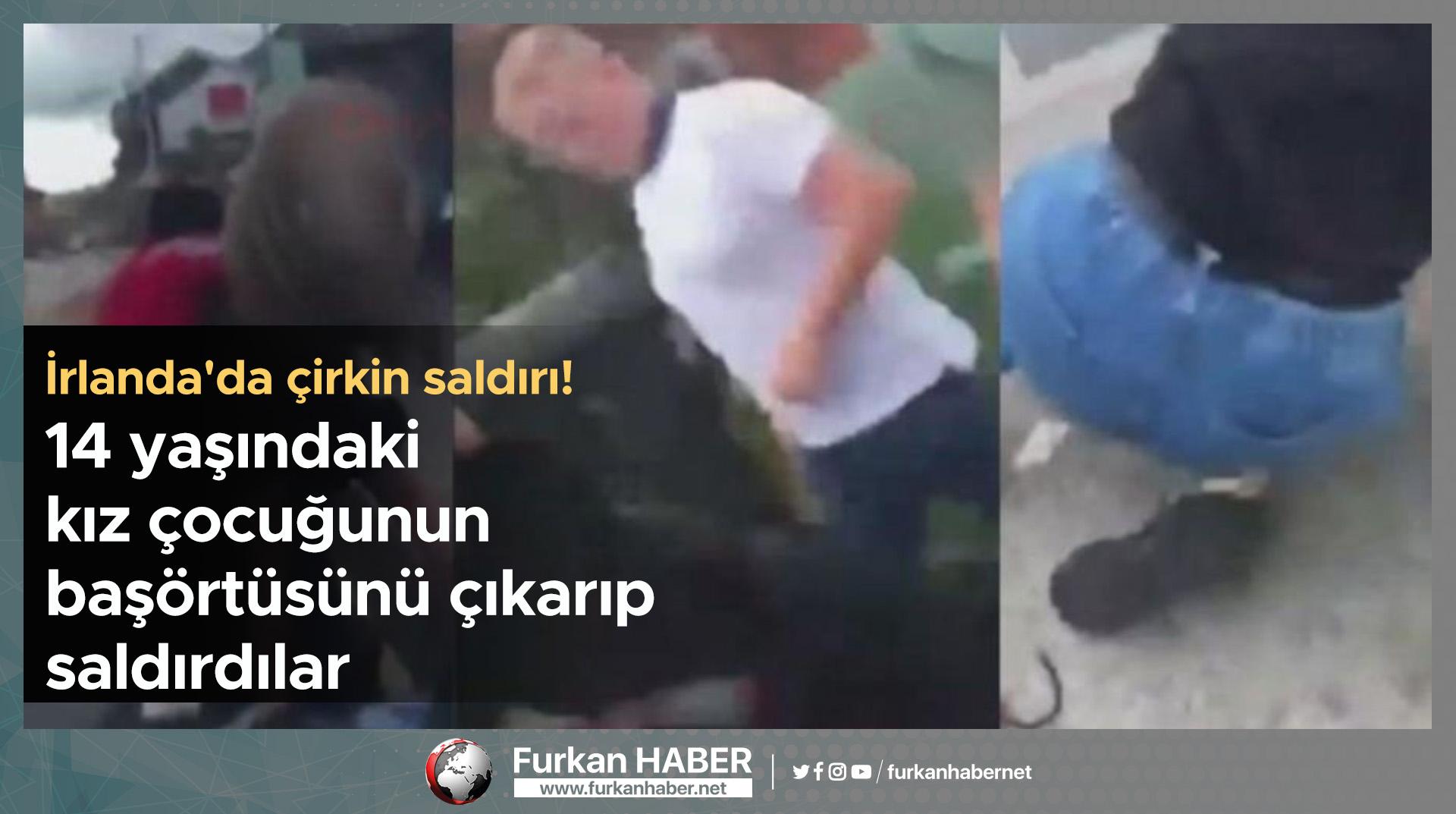 İrlanda'da çirkin saldırı! 14 yaşındaki kız çocuğunun başörtüsünü çıkarıp saldırdılar