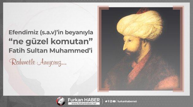 Fatih Sultan Muhammed'in ölüm yıl dönümü