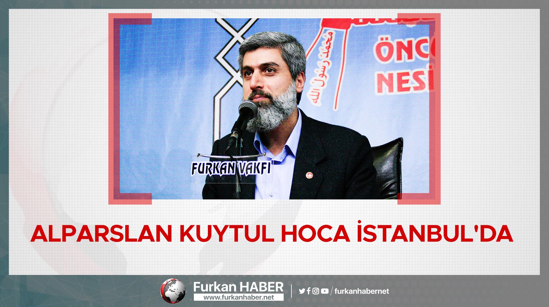 Alparslan Kuytul Hoca İstanbul'da