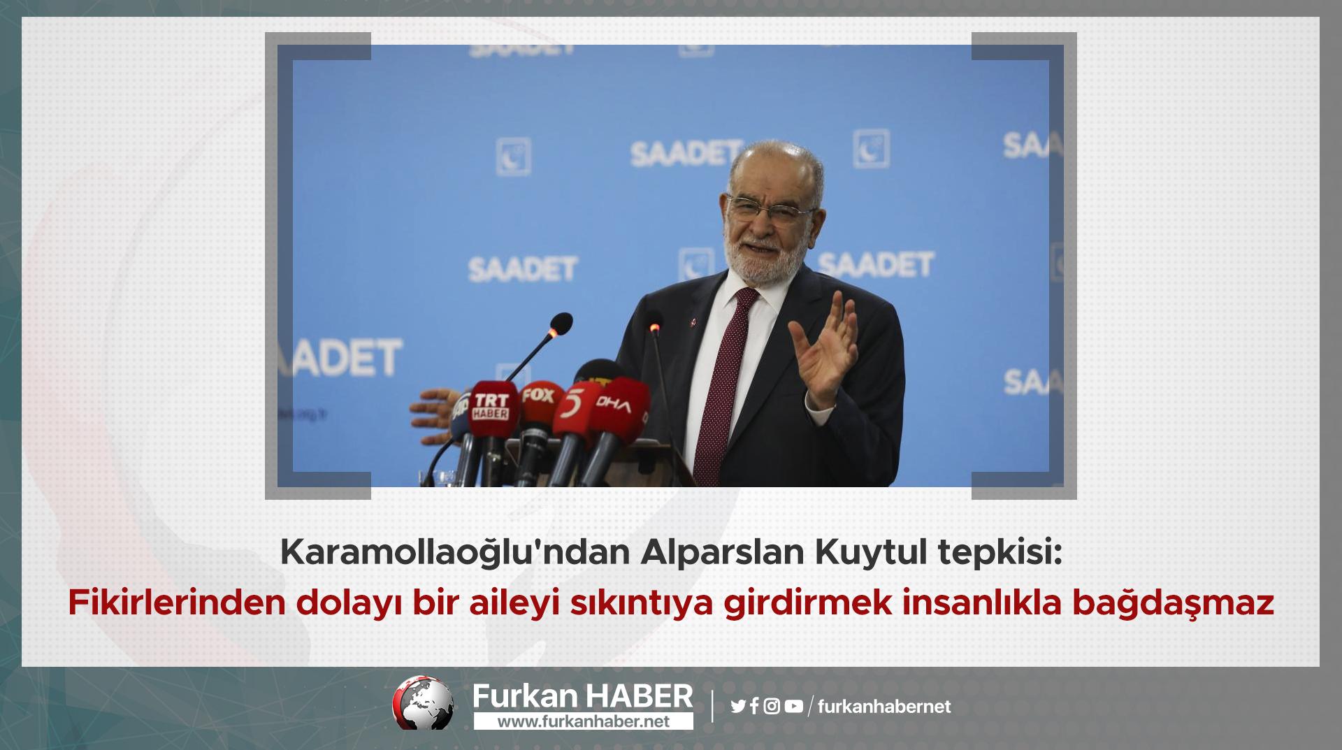 Karamollaoğlu'ndan Alparslan Kuytul tepkisi: Fikirlerinden dolayı bir aileyi sıkıntıya girdirmek insanlıkla bağdaşmaz