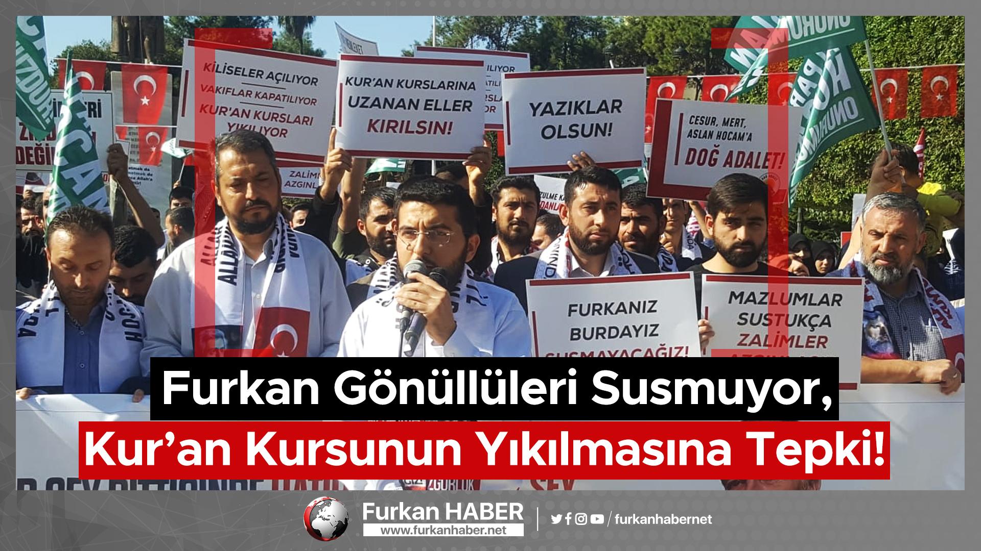 Furkan Gönüllüleri Susmuyor, Kur'an Kursunun Yıkılmasına Tepki!