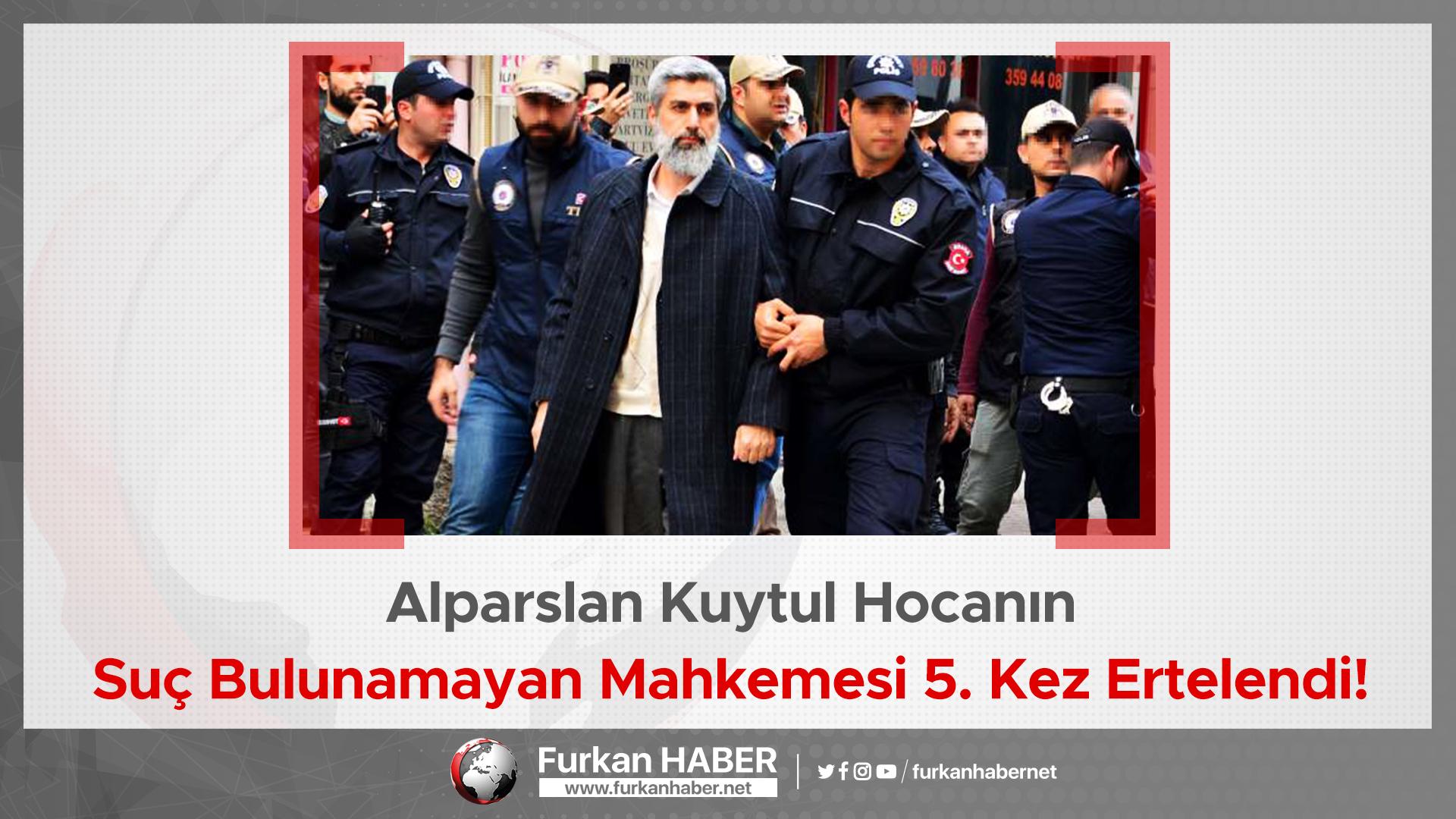 Alparslan Kuytul Hocanın Suç Bulunamayan Mahkemesi 5. Kez Ertelendi!