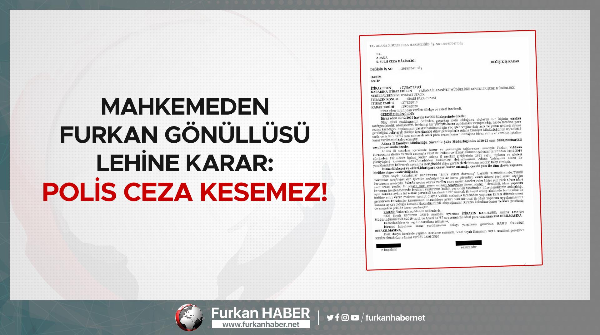 Mahkemeden Furkan Gönüllüsü Lehine Karar: Polis Ceza Kesemez!