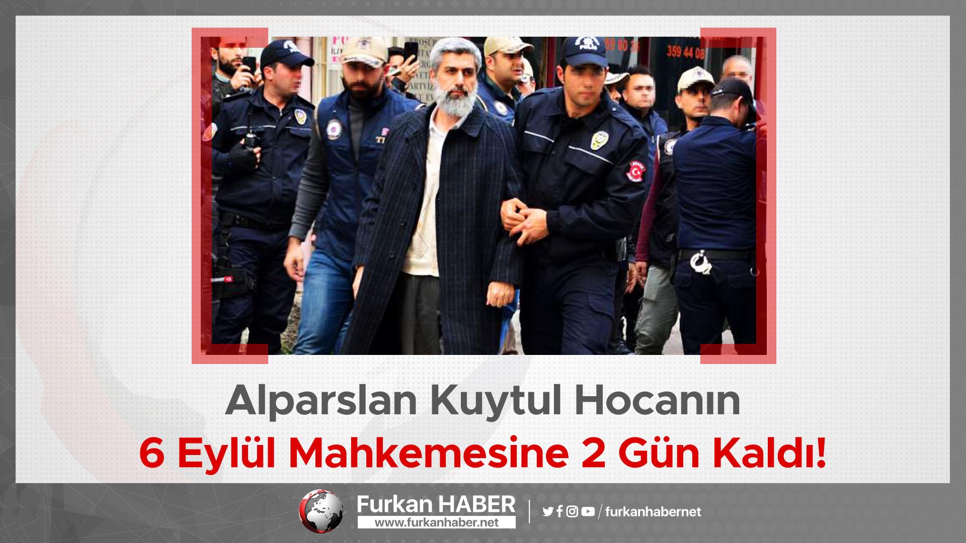 Alparslan Kuytul Hocanın 6 Eylül Mahkemesine 2 Gün Kaldı!