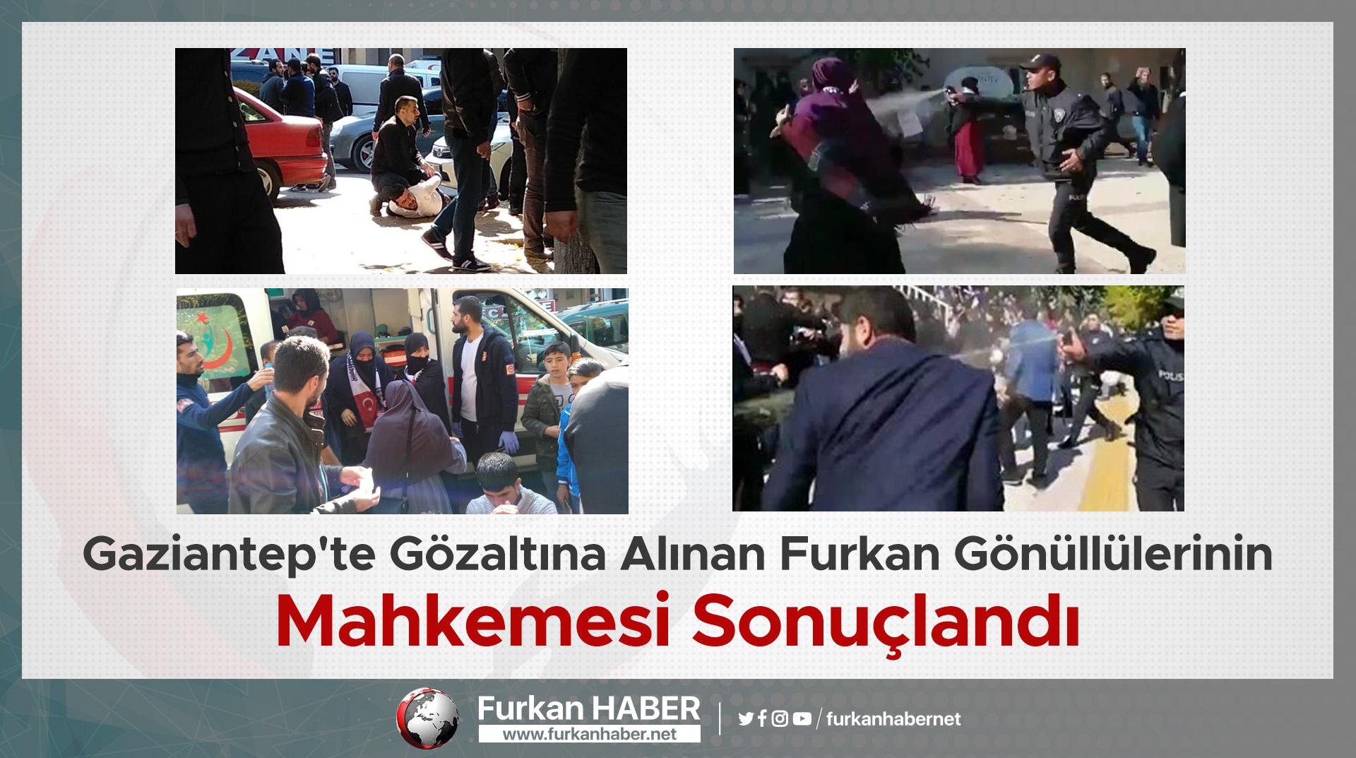 Gaziantep'te Gözaltına Alınan Furkan Gönüllülerinin Mahkemesi Sonuçlandı