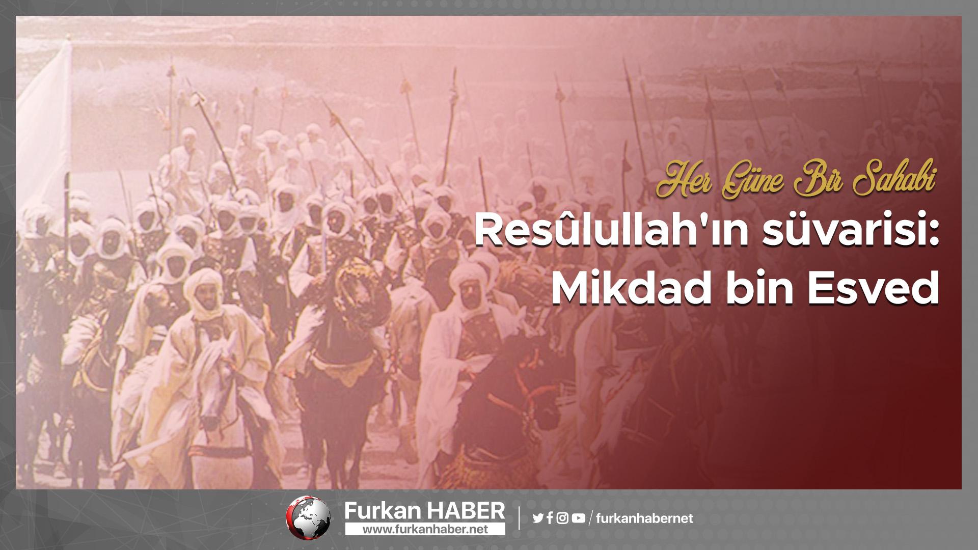Resûlullah'ın süvarisi: Mikdad bin Esved