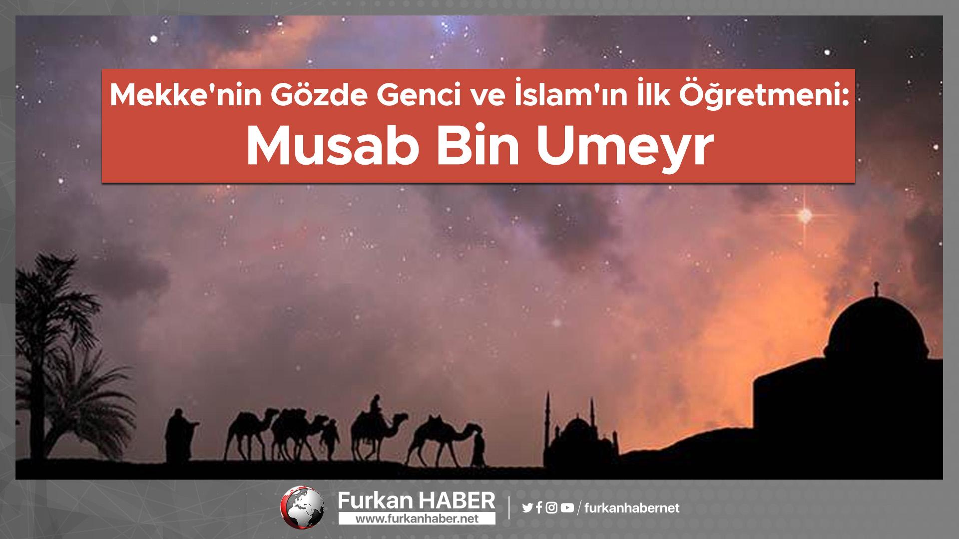 Mekke'nin Gözde Genci ve İslam'ın İlk Öğretmeni: Musab Bin Umeyr