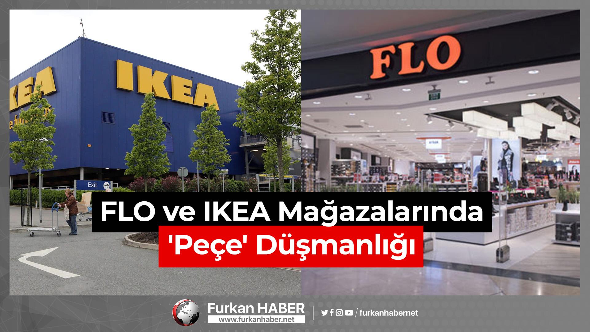 FLO ve IKEA Mağazalarında 'Peçe' Düşmanlığı