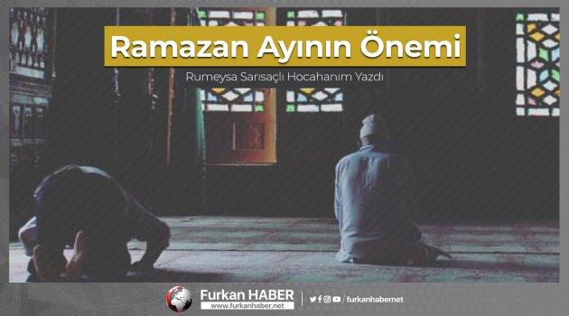 Rumeysa Sarısaçlı'nın Kaleminden; Ramazan Ayının Önemi