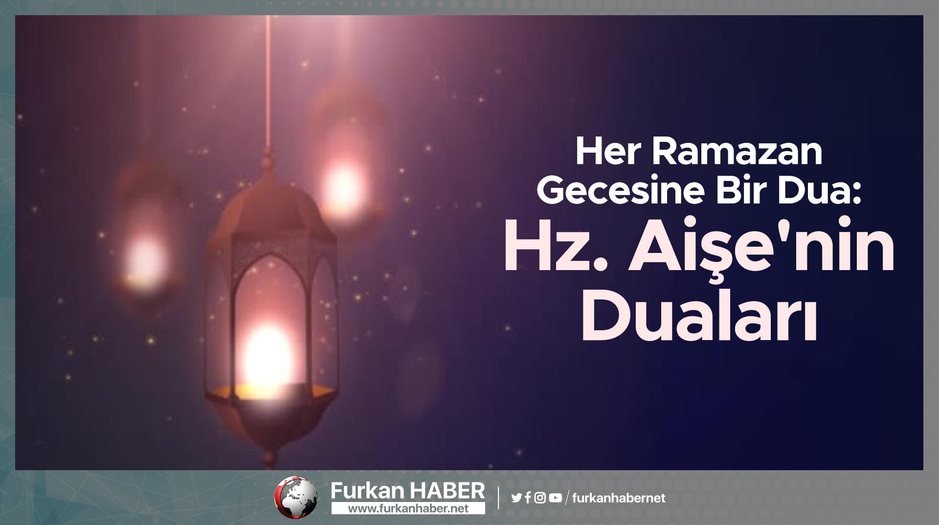 Her Ramazan Gecesine Bir Dua: Hz. Aişe'nin Duaları
