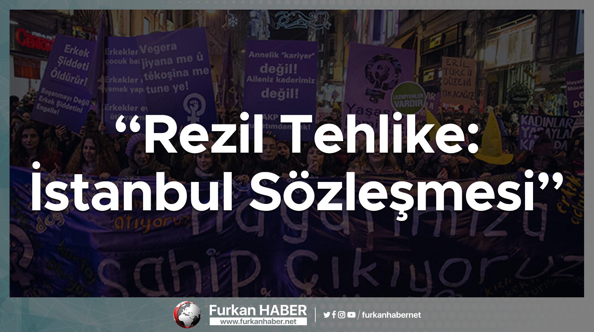 Rezil Tehlike: İstanbul Sözleşmesi