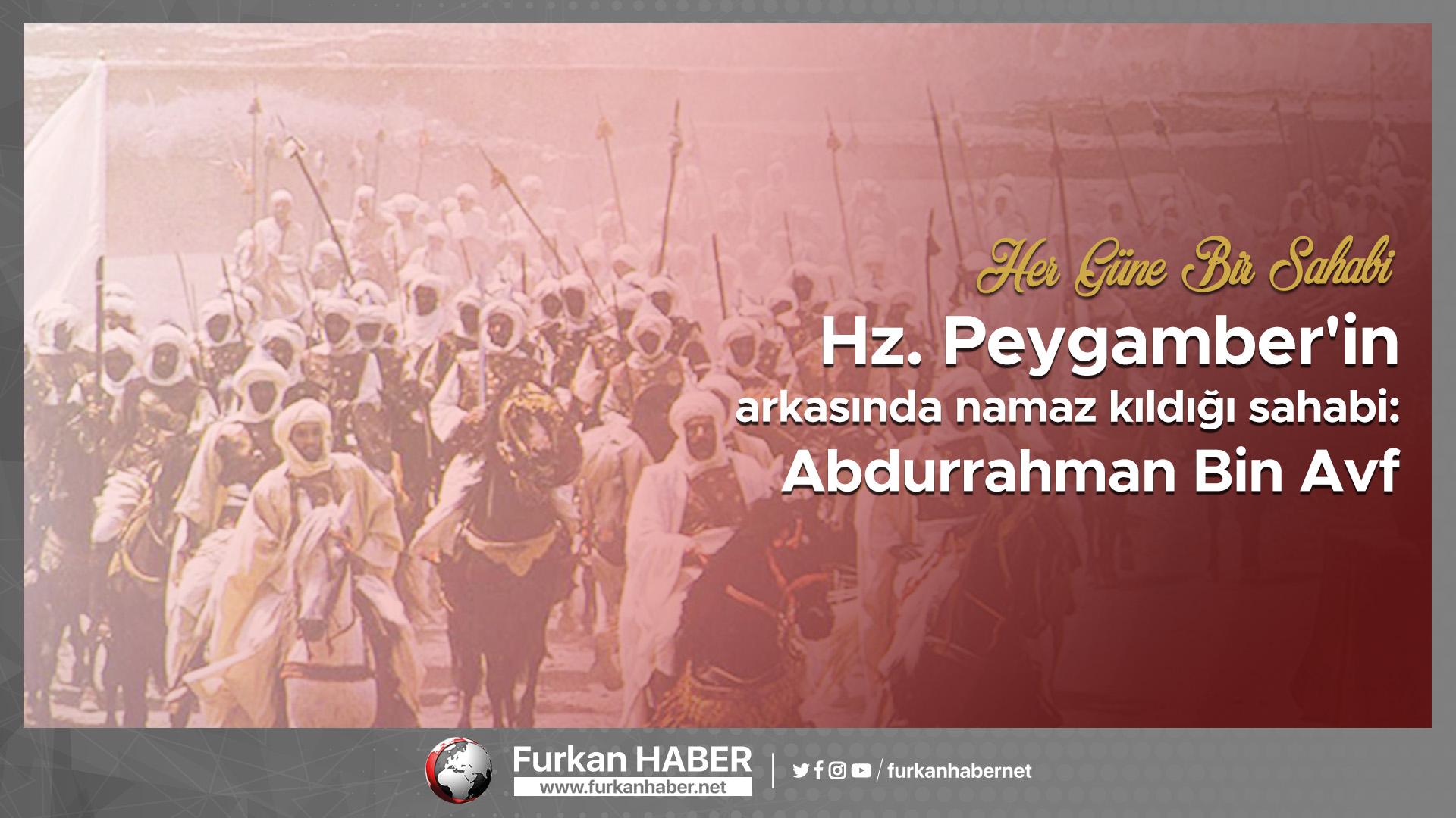 Hz. Peygamber'in arkasında namaz kıldığı sahabi: Abdurrahman Bin Avf
