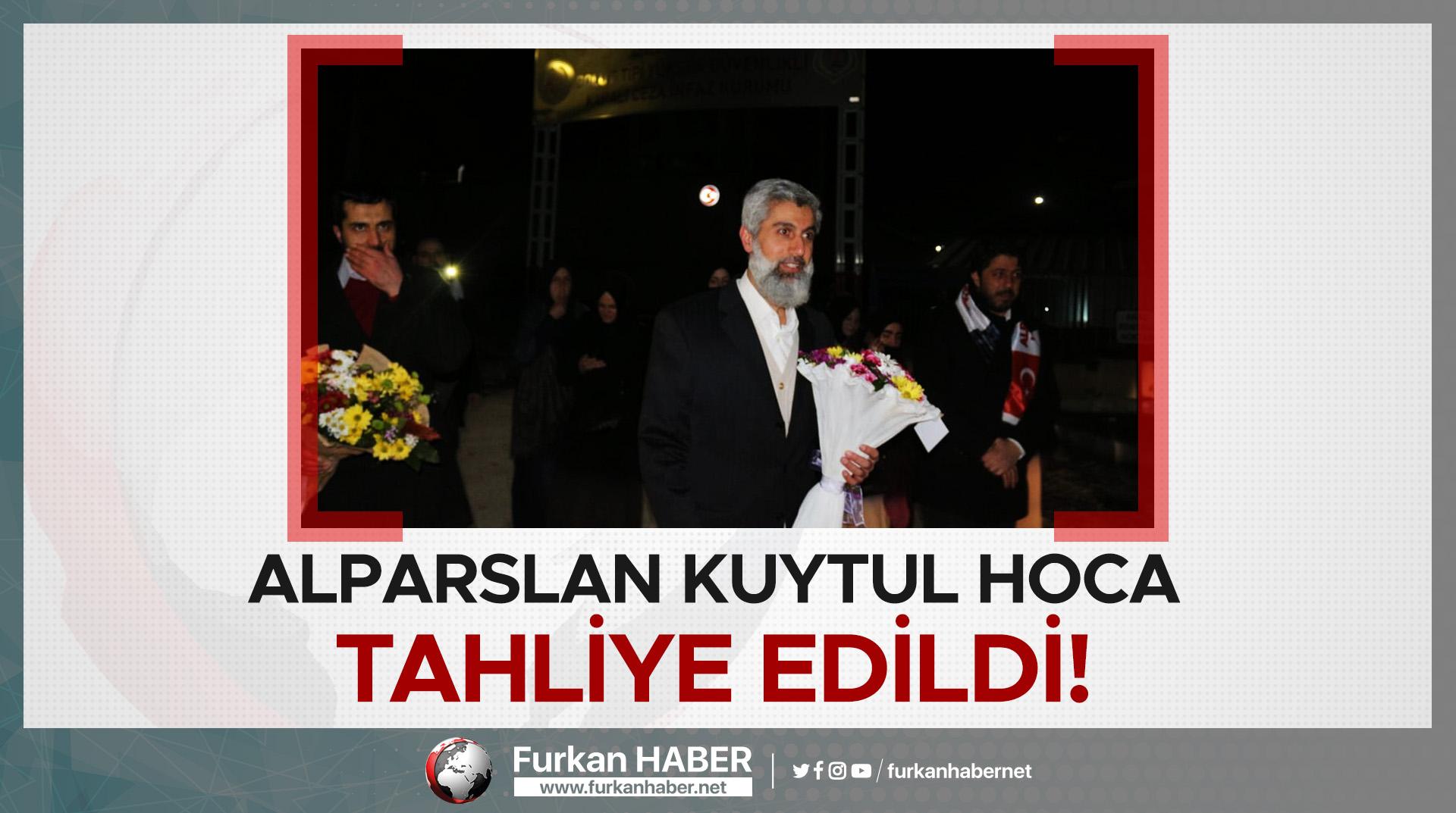 Alparslan Kuytul Hoca TAHLİYE EDİLDİ!