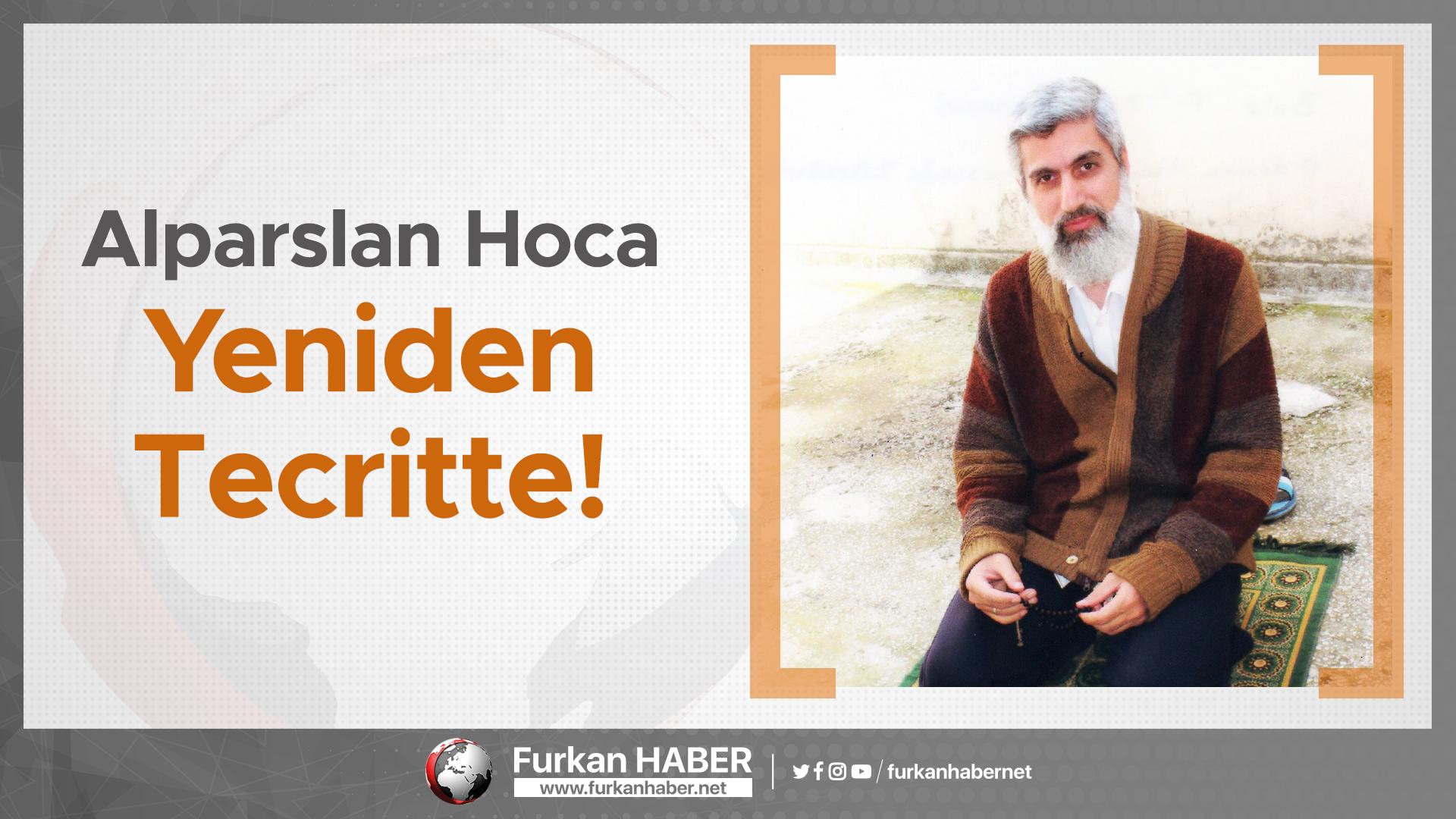 Alparslan Kuytul Hoca Yeniden Tecritte!