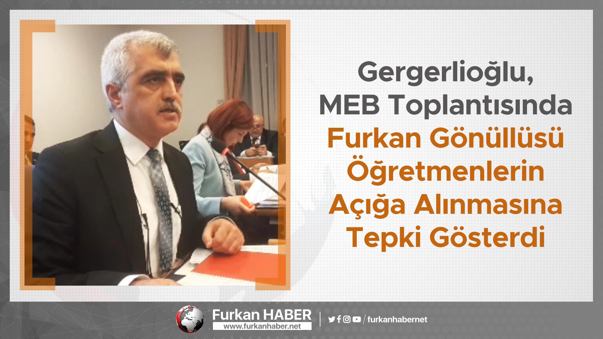 Gergerlioğlu, MEB Toplantısında Furkan Gönüllüsü Öğretmenlerin Açığa Alınmasına Tepki Gösterdi