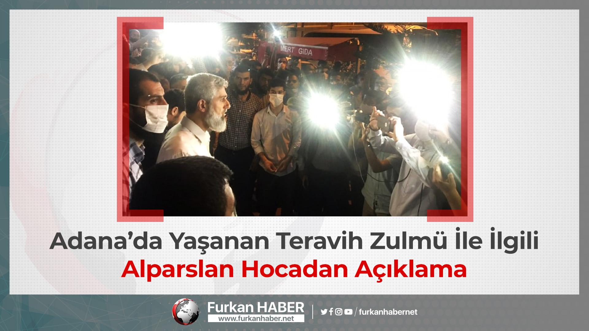 Adana'da Yaşanan Teravih Zulmü İle İlgili Alparslan Hocadan Açıklama
