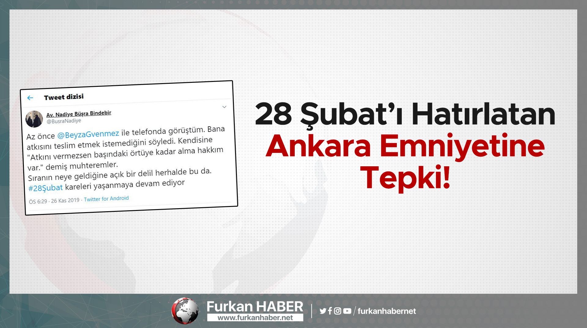 28 Şubat'ı Hatırlatan Ankara Emniyetine Tepki!