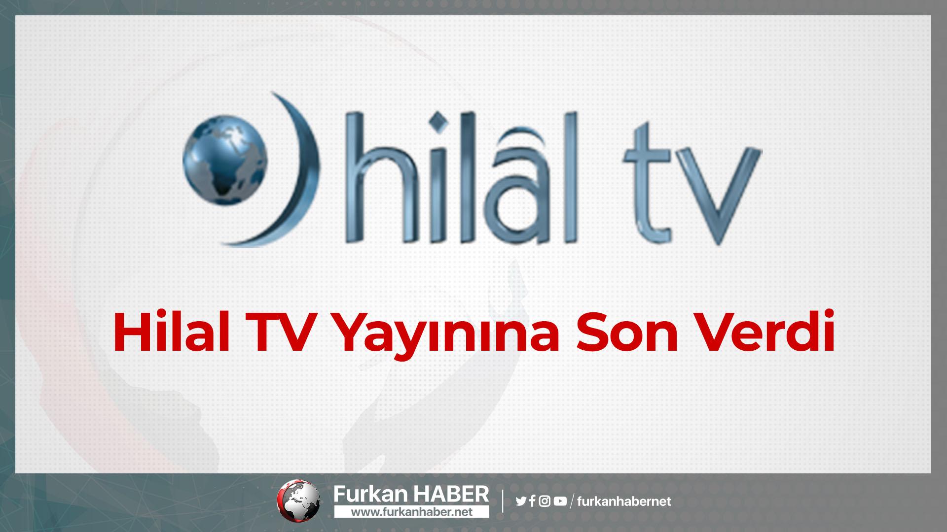 Hilal TV Yayınına Son Verdi