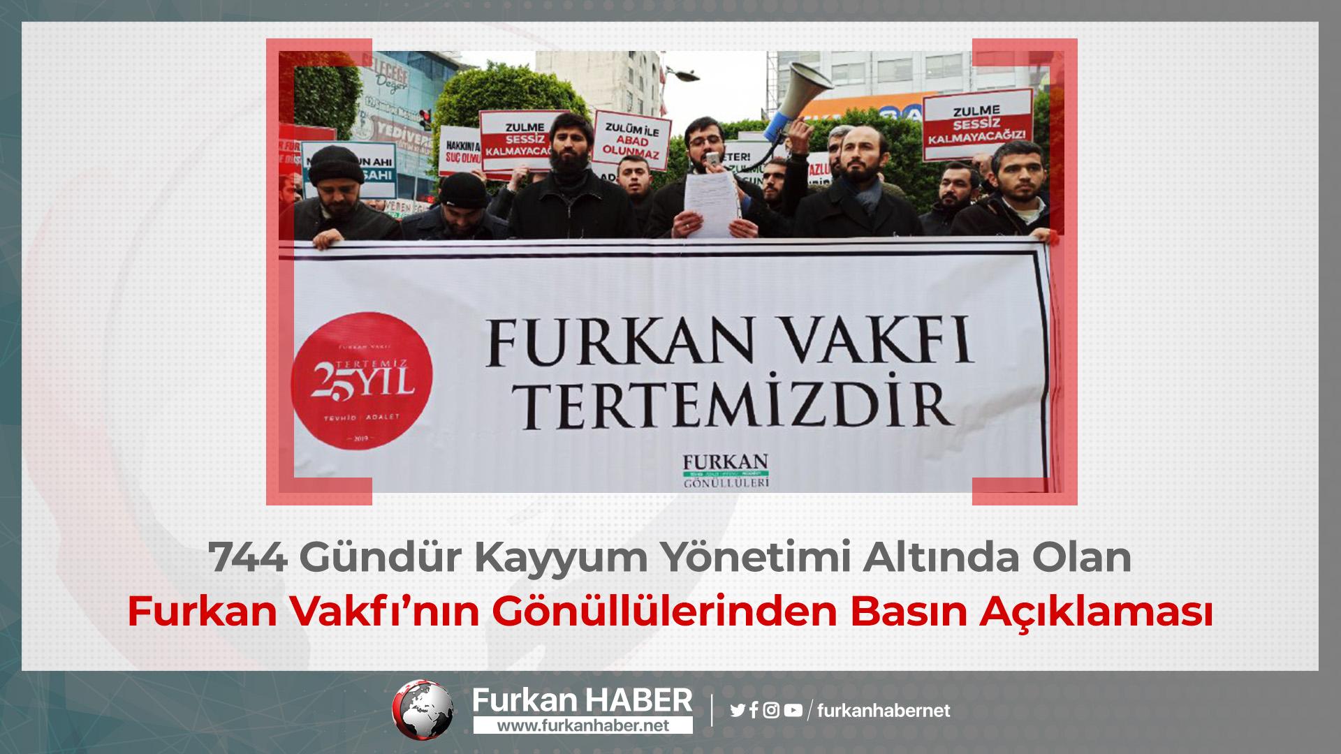 744 Gündür Kayyum Yönetimi Altında Olan Furkan Vakfı'nın Gönüllülerinden Basın Açıklaması