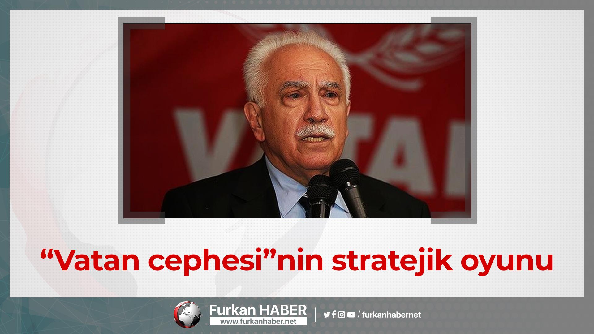 """Ahmet Taşgetiren yazdı: """"Vatan cephesi""""nin stratejik oyunu"""